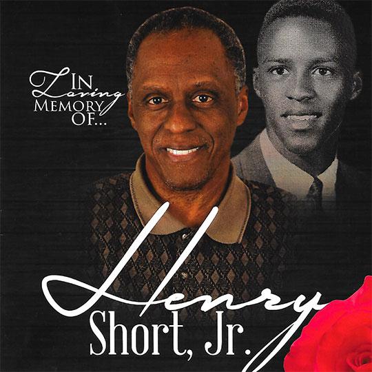 In loving memory of Henry Short, Jr.